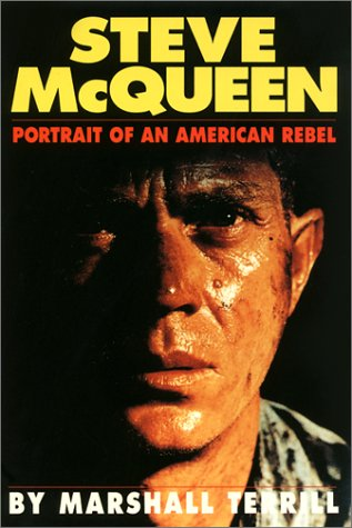 Steve McQueen. Portrait of an American Rebel