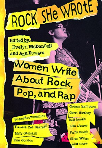 Rock She Wrote. Women Wirte about Rock, Pop, and Rap
