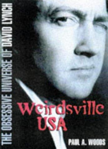 9780859652551: Weirdsville USA: Obsessive Universe of David Lynch