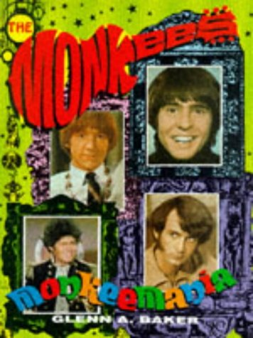 Monkeemania. The True Story of The Monkees