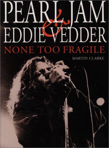 9780859652575: None Too Fragile: Pearl Jam and Eddie Vedder