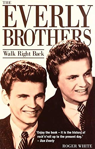 9780859652629: The Everly Brothers: Walk Right Back