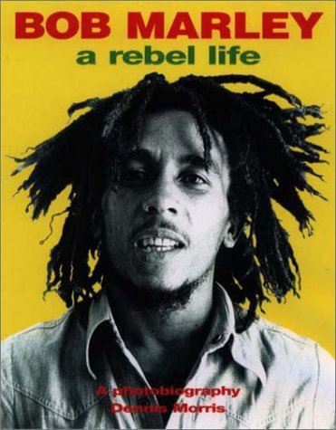 9780859652681: Bob Marley: A Rebel Life: A Photobiography, 1973-1980
