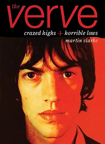 9780859652698: The Verve: Crazed Highs and Horrible Lows