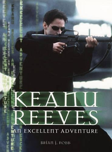 9780859653138: Keanu Reeves: An Excellent Adventure