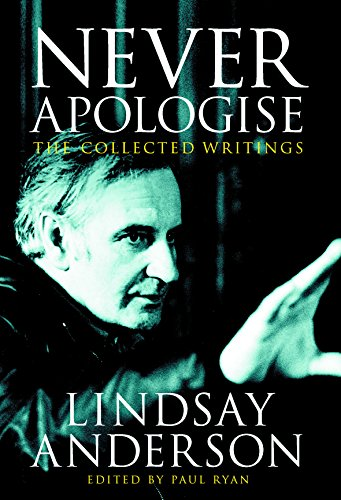 Never Apologise. The Collected Writings