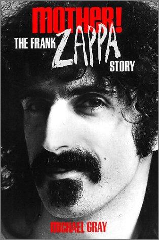 9780859653336: Mother!: The Frank Zappa Story (Frank Zappa Story 2nd Ed)