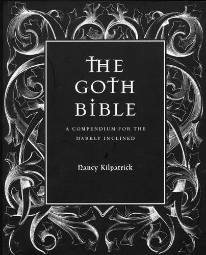 9780859653657: The Goth Bible:: A Compendium for the Darkly Inclined