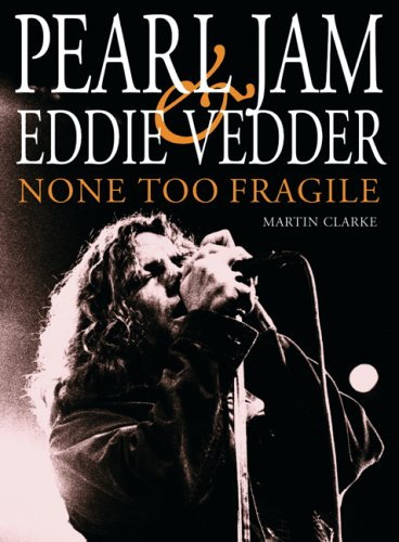 9780859653718: Pearl Jam And Eddie Vedder: None Too Fragile