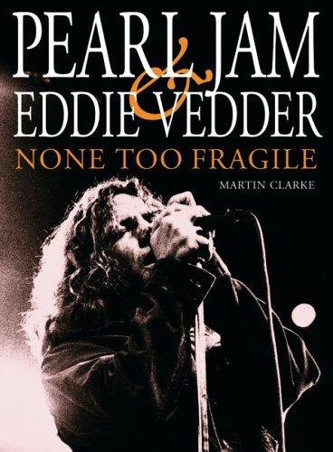 9780859653718: Pearl Jam and Eddie Vedder: None Too Fragile
