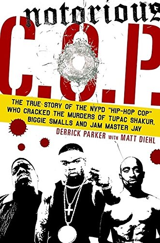 9780859653817: Notorious C.O.P.: The Inside Story Of The Tupac, Biggie, And Jam Master Jay Investigations From The NYPD's First Hip Hop Cop: The True Story of the ... Murders of Tupac, Biggie and Jam Master Jay
