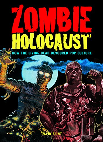 9780859653978: Zombie Holocaust: How the Living Dead Devoured Pop Culture