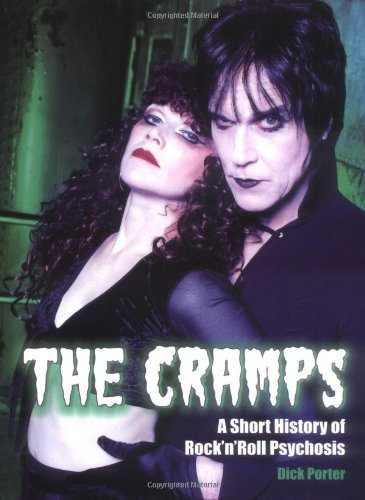 9780859653985: The Cramps: A Short History of Rock 'n' Roll Psychosis