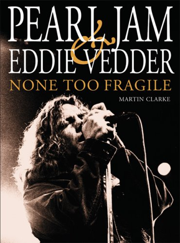 9780859654142: Pearl Jam and Eddie Vedder: None Too Fragile