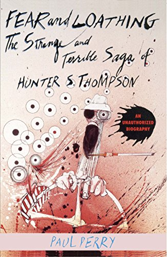 9780859654296: Fear And Loathing: The Strange and Terrible Saga of Hunter S. Thompson