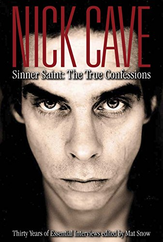 9780859654487: Nick Cave: Sinner Saint: The True Confessions