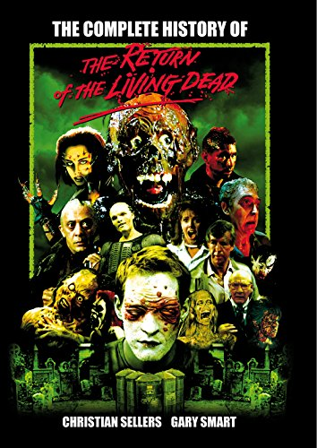 9780859654609: The Complete History Of The Return Of The Living Dead