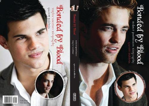 9780859654616: Bonded by Blood: Robert Pattinson and Taylor Lautner Biography