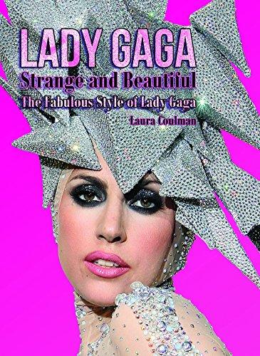 Lady Gaga: Strange and Beautiful: The Fabulous: Laura Coulman
