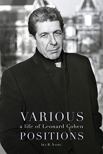 Various Positions: A Life of Leonard Cohen (0859654745) by Nadel, Ira Bruce