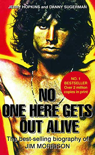 9780859654883: No One Here Gets Out Alive: The Biography of Jim Morrison. Jerry Hopkins, Daniel Sugerman