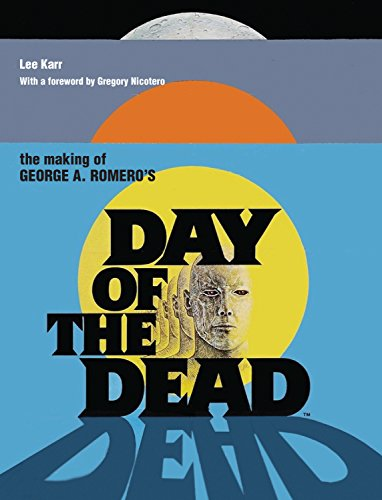 9780859655187: The Making Of George A Romero's Day Of The Dead (Making of the Film)