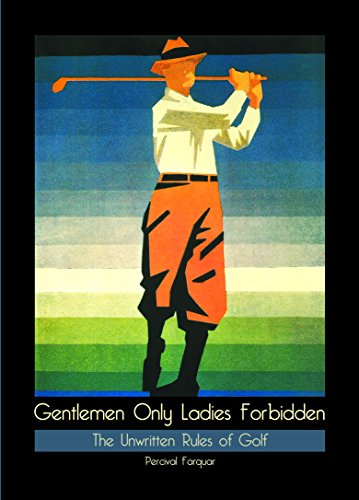 9780859655279: Farquhar, P: Gentlemen Only, Ladies Forbidden: The Unwritten Rules of Golf