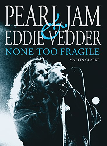 9780859655392: Pearl Jam and Eddie Vedder: None Too Fragile