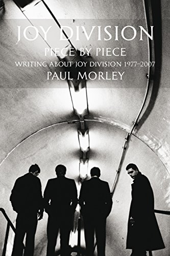 9780859655415: JOY DIVISION: PIECE BY PIECE: Writing About Joy Division 1977–2007