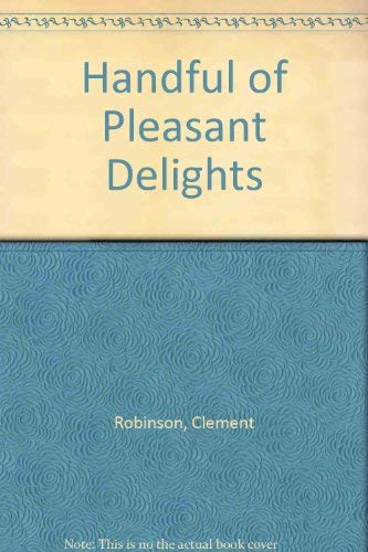A Handful of Pleasant Delights, 1584: Robinson, Clement