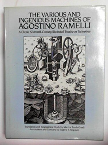 9780859672474: The Various and Ingenious Machines of Agostino Ramelli: A Classic Sixteenth-Century Illustrated Treatise on Technology