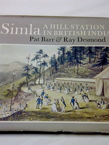 Simla A Hill Station in British India: Barr Pat & Desmond Ray