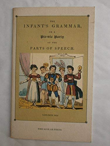 The Infant's Grammar, or a Pic-nic Party of the Parts of Speech