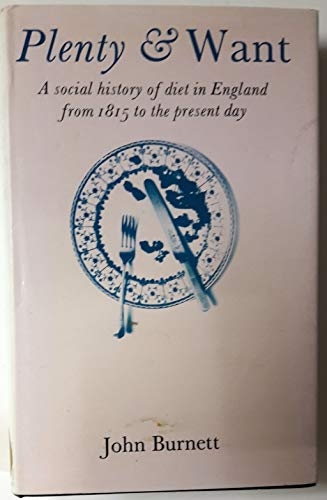 9780859674614: Plenty and Want: Social History of Diet in England from 1815 to the Present Day