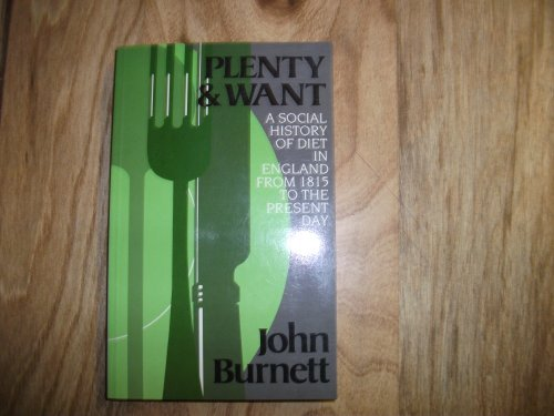 9780859674621: Plenty and Want: Social History of Diet in England from 1815 to the Present Day