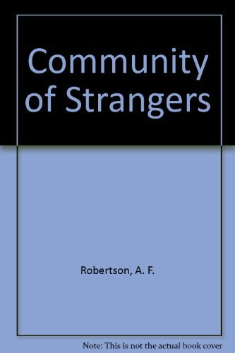 Community of Strangers: Journal of Discovery in: Robertson, A.F.