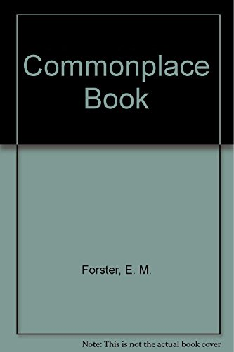 COMMONPLACE BOOK.: Forster, E.M.