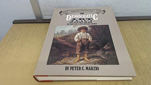 DEMOCRATIC ART: PICTURES FOR A 19TH-CENTURY AMERICA: PETER C. MARZIO
