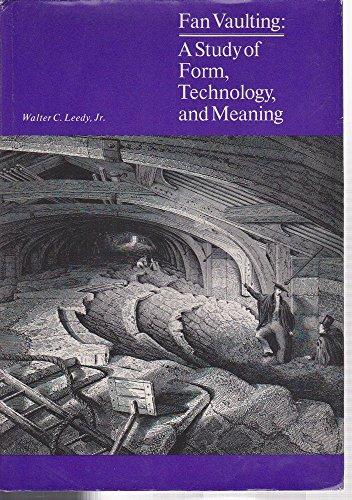 9780859676106: Fan Vaulting: Study of Form, Technology and Meaning