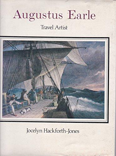 Augustus Earle Travel Artist: Hackforth-Jones, Joceyln