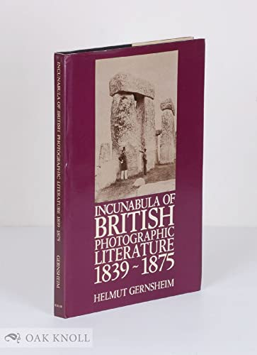 9780859676571: Incunabula of British Photographic Literature: A Bibliography of British Photographic Literature, 1839-75, and British Books Illustrated With Origin