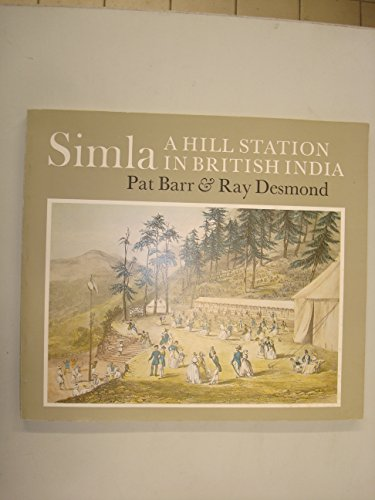Simla: A Hill Station in British India (0859676595) by Pat Barr; Ray Desmond