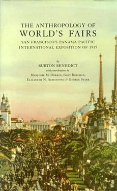 The Anthropology of World's Fairs: San Francisco's Panama Pacific International Exposition of 1915