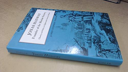 JONAS HANWAY, FOUNDER OF THE MARINE SOCIETY.: Taylor, James Stephen.