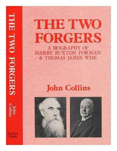 The Two Forgers: Biography of Harry Buxton Forman and Thomas James Wise (0859677540) by Barker, Nicolas; Collins, John