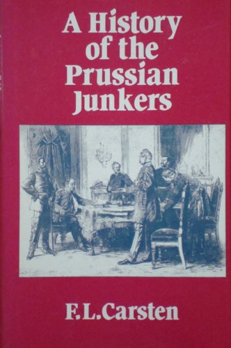 A History of Prussian Junkers: F.L. Carsten