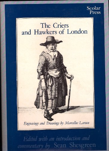 9780859678117: The Criers and Hawkers of London: Engravings and Drawings by Marcellus Laroon