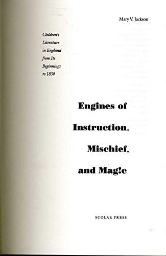 9780859678360: Engines of Instruction, Mischief and Magic: Children's Literature in England from Its Beginnings to 1839