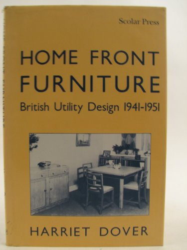 9780859678421: Home Front Furniture: British Utility Furniture 1941-1951