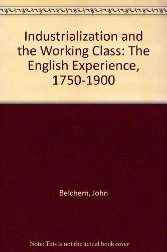 9780859678445: Industrialization and the Working Class: The English Experience, 1750-1900